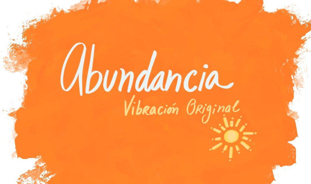 Abundancia: Vibracion original